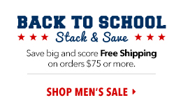 Back to School - Stack and Save. Shop Men's Sale