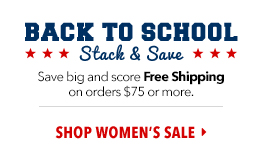 Back to School - Stack and Save. Shop Women's Sale